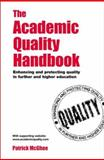 The Academic Quality Handbook : Enhancing and Protecting Quality in Further and Higher Education, McGhee, Patrick, 0749436611