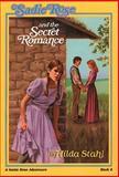 Sadie Rose and the Secret Romance, Hilda Stahl, 0891076611