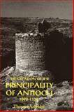 The Creation of the Principality of Antioch, 1098-1130, Asbridge, Thomas S., 0851156614