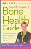 Dr. Lani's No-Nonsense Bone Health Guide, Lani Simpson and Mary Claire Blakeman, 0897936612