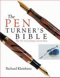The Pen Turner's Bible, Richard Kleinhenz, 0941936619