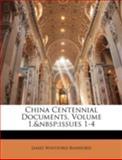 China Centennial Documents, Volume 1, Issues 1-4, James Whitford Bashford, 1144886619