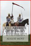 The Arthur of History, August Hunt, 1463666616