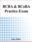 BCBA and BCaBA Practice Exam, Tony Mash, 1500356611