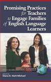 Promising Practices for Teachers to Engage Families of English Language Learners, Hiatt-Michael, Diana B., 1593116616