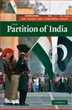 The Partition of India, Talbot, Ian and Singh, Gurharpal, 0521856612