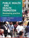 Public Health and Health Promotion : Developing Practice, Naidoo, Jennie and Wills, Jane, 0702026611