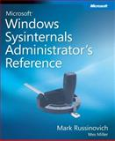 Windows Sysinternals Administrator's Reference, Miller, Wes and Russinovich, Mark, 0735626618