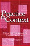 Practice in Context : Situating the Work of Writing Teachers, , 0814136613