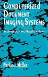 Computerized Document Imaging Systems : Technology and Applications, Muller, Nathan J., 0890066612