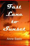 Fast Lane to Sunset, Anne Basto, 1494966611