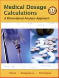 Medical Dosage Calculations : A Dimensional Analysis Approach, Olsen, June and Giangrasso, Anthony, 013215661X