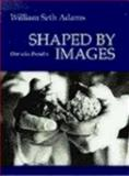 Shaped by Images, William Seth Adams, 0898696615