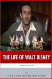 American Legends: the Life of Walt Disney, Charles River Charles River Editors, 1495326616