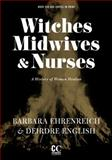 Witches, Midwives, and Nurses, Barbara Ehrenreich and Deirdre English, 1558616616