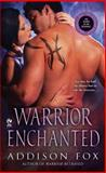 Warrior Enchanted, Addison Fox, 0451236610
