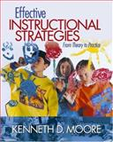 Effective Instructional Strategies : From Theory to Practice, Moore, Kenneth D., 141290661X