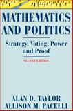 Mathematics and Politics : Strategy, Voting, Power, and Proof, Taylor, Alan D. and Pacelli, Allison M., 1441926615