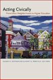 Acting Civically : From Urban Neighborhoods to Higher Education, , 1584656611