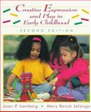 Creative Expression and Play in Early Childhood, Isenberg, Joan P. and Jalongo, Mary R., 0133746615