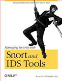 Managing Security with Snort and IDS Tools, Gerg, Christopher and Cox, Kerry J., 0596006616