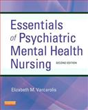 Essentials of Psychiatric Mental Health Nursing : A Communication Approach to Evidence-Based Care, Varcarolis, Elizabeth M. and Halter, Margaret Jordan, 1455706612
