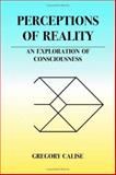 Perceptions of Reality, Gregory Calise, 1553956613