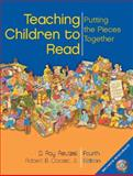 Teaching Children to Read : Putting the Pieces Together, Reutzel, D. Ray and Cooter, Robert B., 0131516612