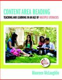 Content Area Reading : Teaching and Learning in an Age of Multiple Literacies, McLaughlin, Maureen, 0205486614