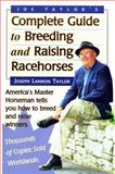 Joe Taylor's Complete Guide to Breeding and Raising Racehorses, Lannon Taylor, Joseph, 0929346610