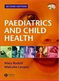 Paediatrics and Child Health, Rudolf, Mary and Levene, Malcolm I., 1405126612
