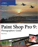 Paint Shop Pro 9 : Photographers' Guide, Koers, Diane, 1592006612