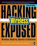 Hacking Exposed - Wireless : Wireless Security Secrets and Solutions, Cache, Johnny and Liu, Vincent, 0071666613