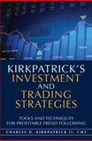 Kirkpatrick's Investment and Trading Strategies, Charles D. Kirkpatrick, 013259661X