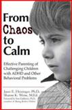 From Chaos to Calm, Janet E. Heininger and Sharon K. Weiss, 0399526617