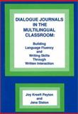 Dialogue Journals in the Multilingual Classroom, Joy K. Peyton and Jana Staton, 0893916617