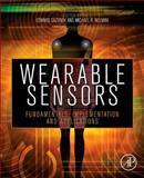 Wearable Sensors : Fundamentals, Implementation and Applications, Sazonov, Edward, 0124186629