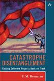 Catastrophe Disentanglement : Getting Software Projects Back on Track, Bennatan, E. M., 0321336623