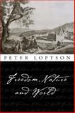 Freedom, Nature, and World, Loptson, Peter, 077660662X