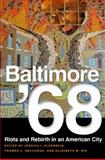 Baltimore '68 : Riots and Rebirth in an American City, , 1439906629