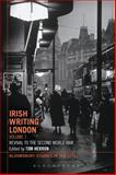 Irish Writing London: Volume 1 : Revival to the Second World War, , 1472576624