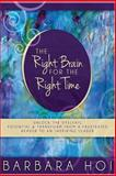 The Right Brain for the Right Time, Barbara Hoi, 1490916628