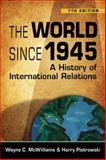 The World Since 1945 : A History of International Relations, McWilliams, Wayne C. and Piotrowski, Harry, 1588266621