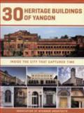 30 Heritage Buildings of Yangon, Association of Myanmar Architects, 1932476628