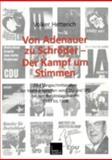 Von Adenauer Zu Schröder -- der Kampf Um Stimmen : Eine längsschnittanalyse der Wahlkampagnen Von CDU und SPD Bei Den Bundestagswahlen 1949 Bis 1998, Hetterich, Volker, 381002662X