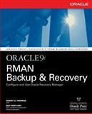 Oracle9i RMAN Backup and Recovery, Freeman, Robert G. and Hart, Matthew, 0072226625