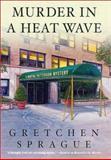 Murder in a Heat Wave, Gretchen Sprague, 0312276621