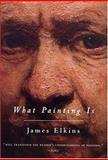 What Painting Is, James Elkins, 0415926629