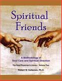 Spiritual Friends : A Methodology of Soul Care and Spiritual Direction, Kellemen, Robert W., 097490662X