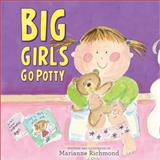 Big Girls Go Potty, Marianne Richmond, 1402266626